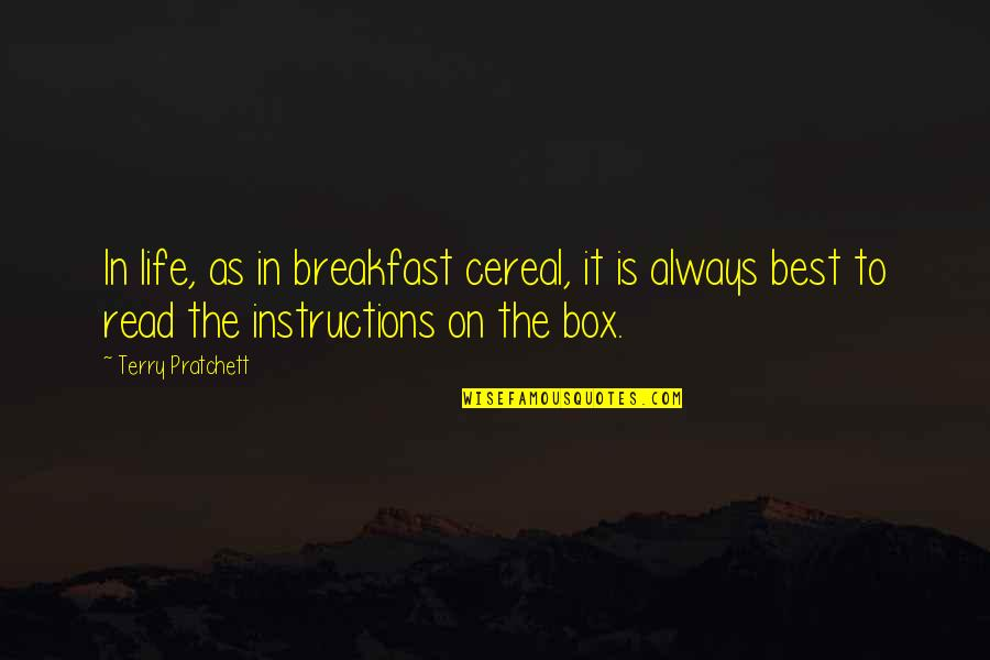 Life Instructions Quotes By Terry Pratchett: In life, as in breakfast cereal, it is