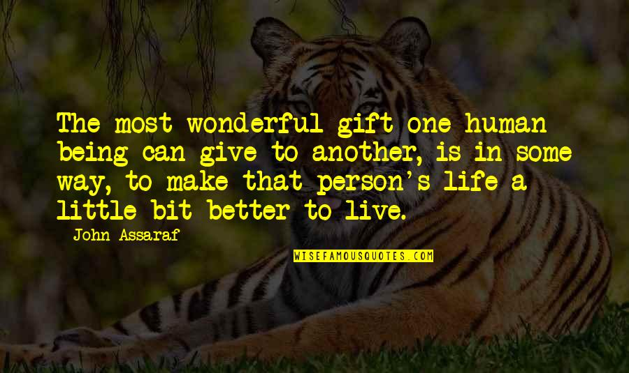 Life Is A Gift Quotes By John Assaraf: The most wonderful gift one human being can