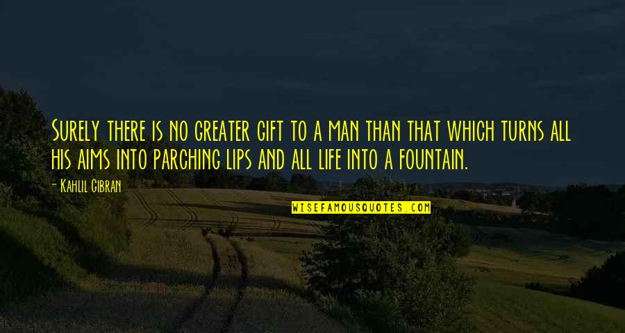 Life Is A Gift Quotes By Kahlil Gibran: Surely there is no greater gift to a