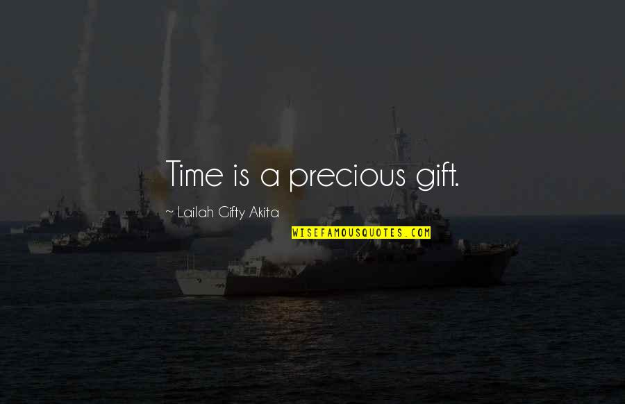 Life Is A Gift Quotes By Lailah Gifty Akita: Time is a precious gift.