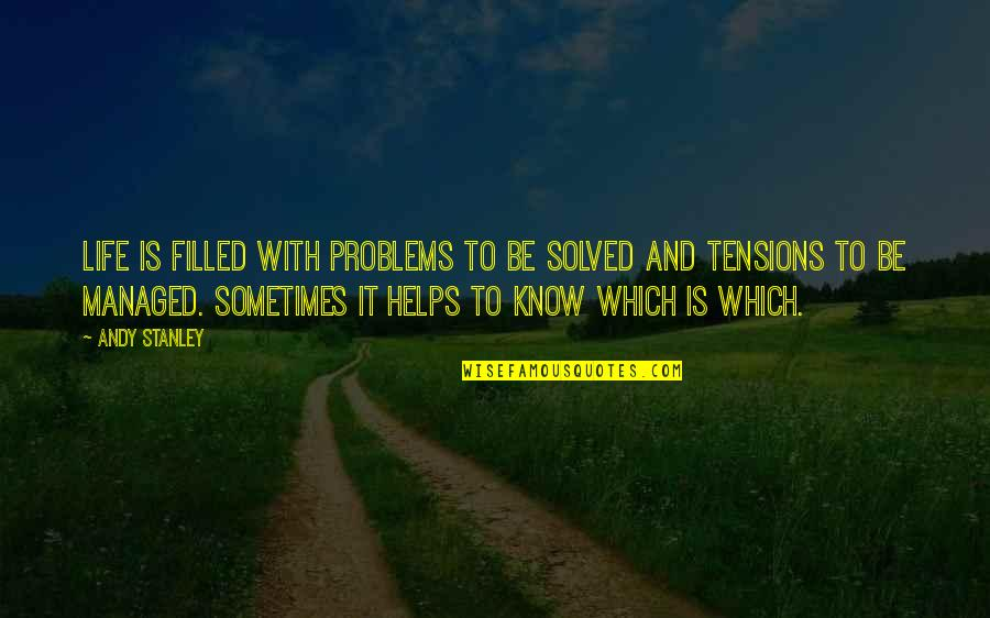 Life Is Filled With Quotes By Andy Stanley: Life is filled with problems to be solved