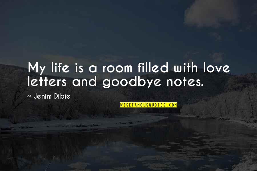 Life Is Filled With Quotes By Jenim Dibie: My life is a room filled with love