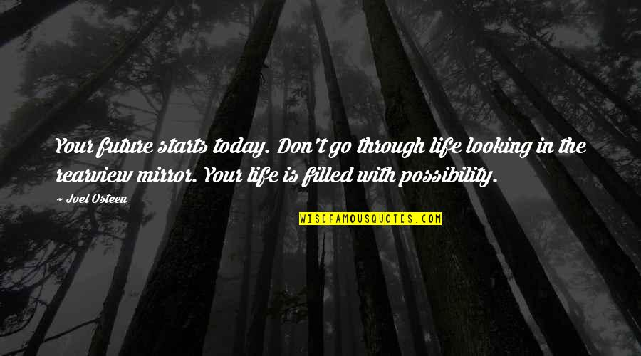 Life Is Filled With Quotes By Joel Osteen: Your future starts today. Don't go through life
