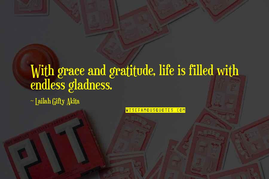 Life Is Filled With Quotes By Lailah Gifty Akita: With grace and gratitude, life is filled with