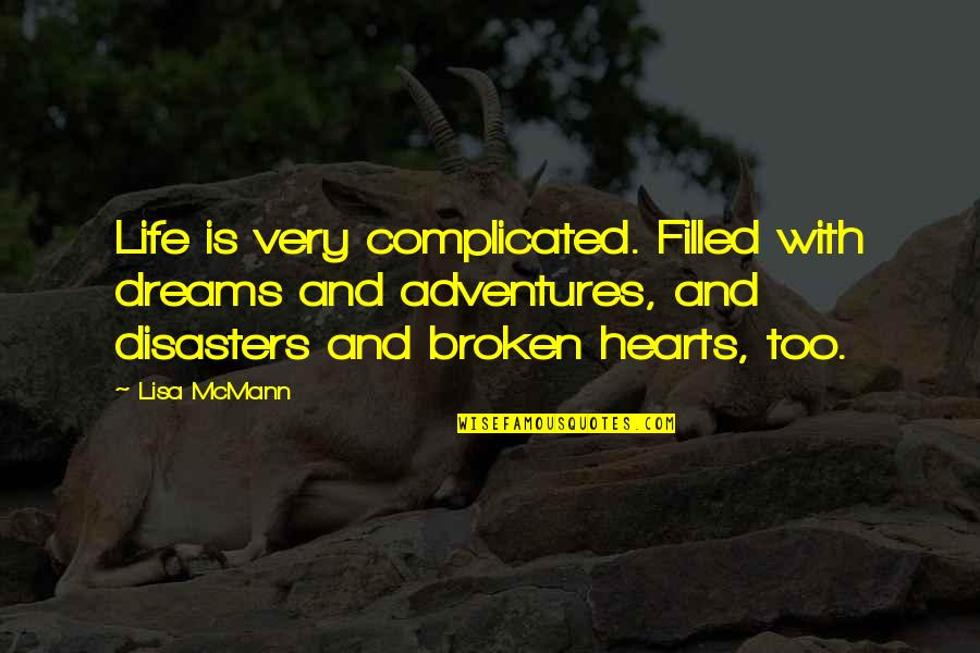 Life Is Filled With Quotes By Lisa McMann: Life is very complicated. Filled with dreams and
