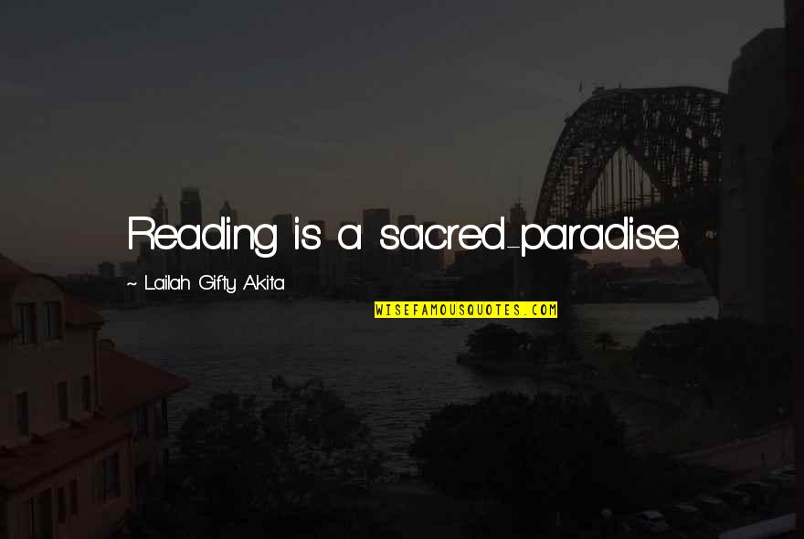 Life Is Great Images And Quotes By Lailah Gifty Akita: Reading is a sacred-paradise.
