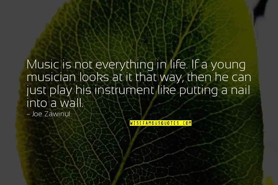 Life Is Like Music Quotes By Joe Zawinul: Music is not everything in life. If a