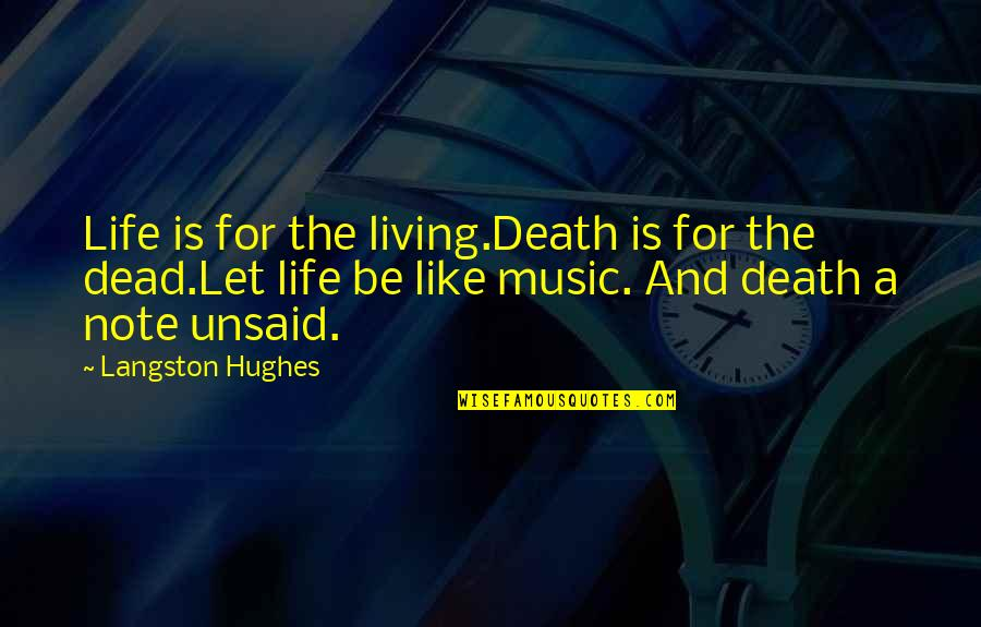Life Is Like Music Quotes By Langston Hughes: Life is for the living.Death is for the