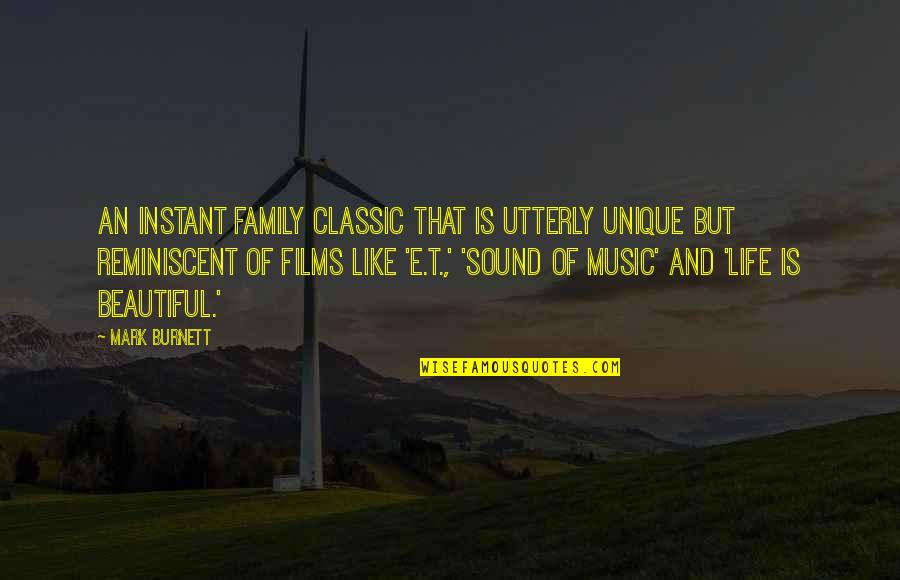 Life Is Like Music Quotes By Mark Burnett: An instant family classic that is utterly unique