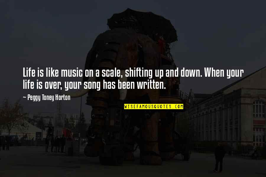 Life Is Like Music Quotes By Peggy Toney Horton: Life is like music on a scale, shifting