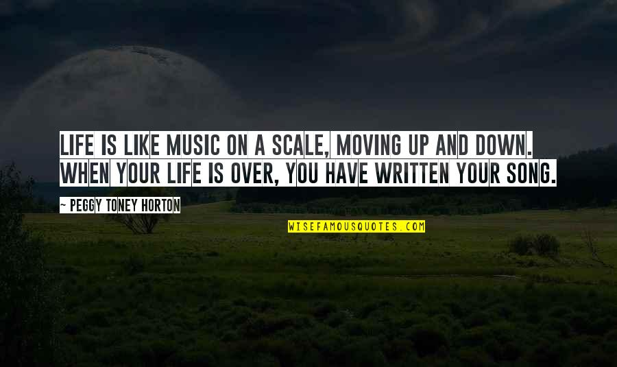 Life Is Like Music Quotes By Peggy Toney Horton: Life is like music on a scale, moving