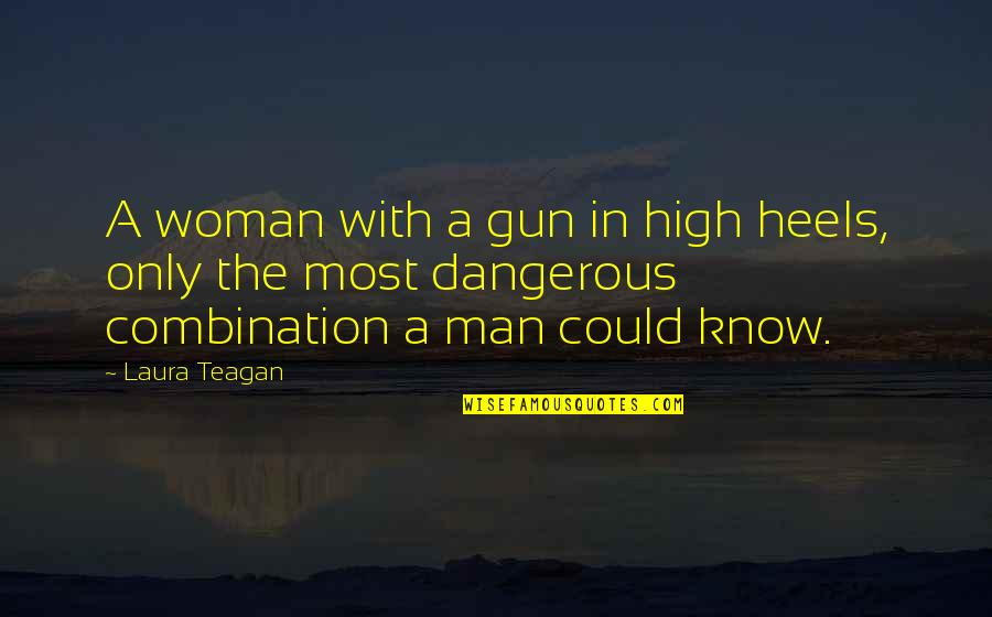 Life Is Like Photography Quotes By Laura Teagan: A woman with a gun in high heels,