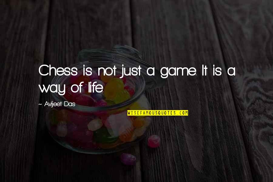 Life Is Not A Game Quotes By Avijeet Das: Chess is not just a game. It is