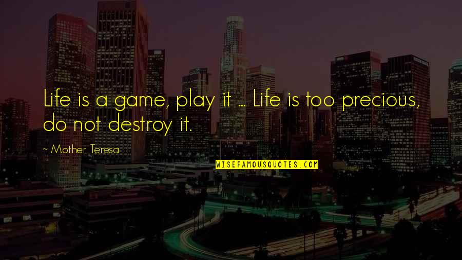 Life Is Not A Game Quotes By Mother Teresa: Life is a game, play it ... Life