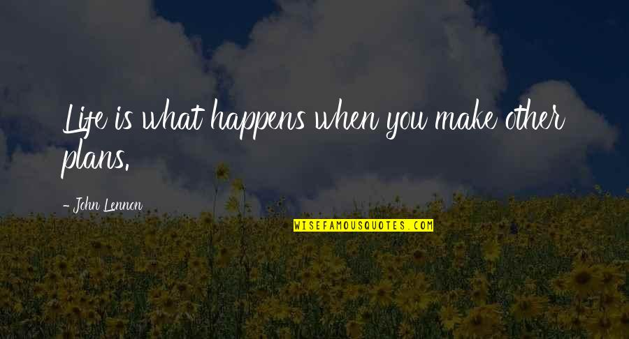 Life Is What Happens When Quotes By John Lennon: Life is what happens when you make other