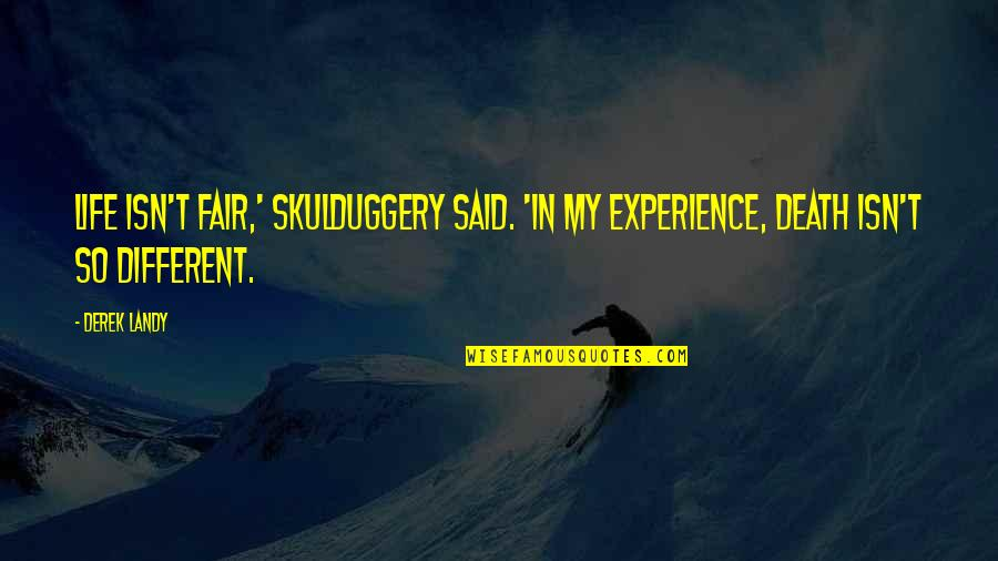 Life Isn Fair Quotes By Derek Landy: Life isn't fair,' Skulduggery said. 'In my experience,