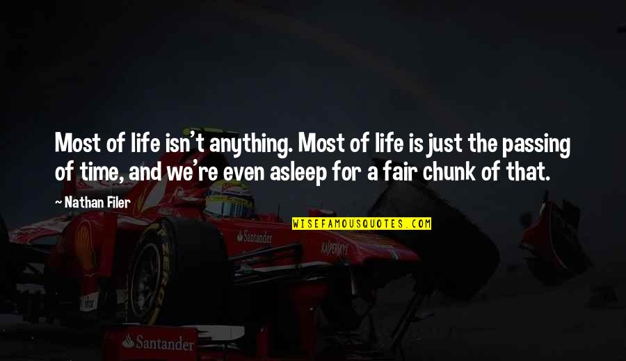 Life Isn Fair Quotes By Nathan Filer: Most of life isn't anything. Most of life