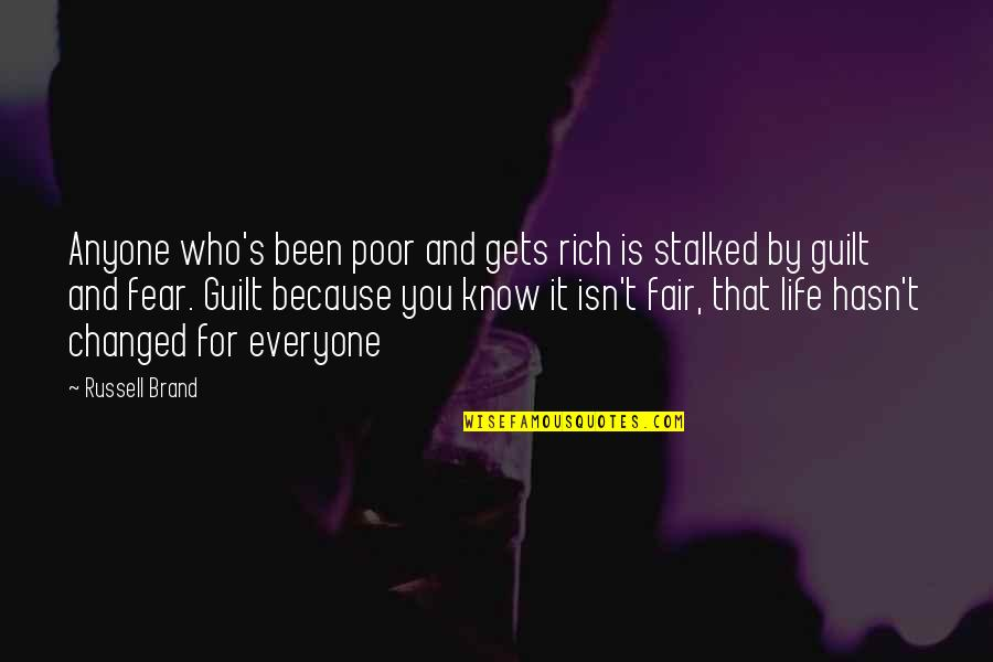 Life Isn Fair Quotes By Russell Brand: Anyone who's been poor and gets rich is
