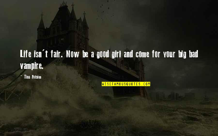 Life Isn Fair Quotes By Tina Folsom: Life isn't fair. Now be a good girl