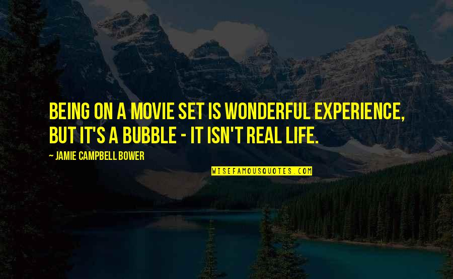 Life Isn't Real Quotes By Jamie Campbell Bower: Being on a movie set is wonderful experience,