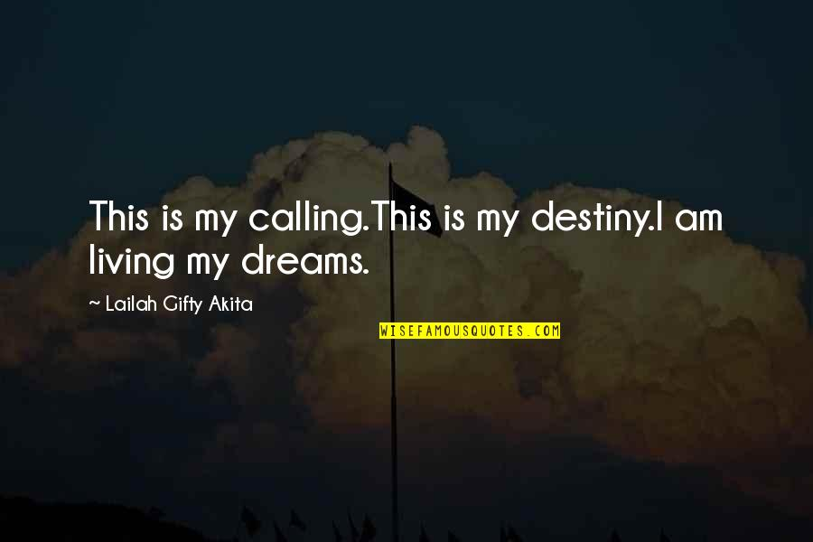 Life Journey With You Quotes By Lailah Gifty Akita: This is my calling.This is my destiny.I am