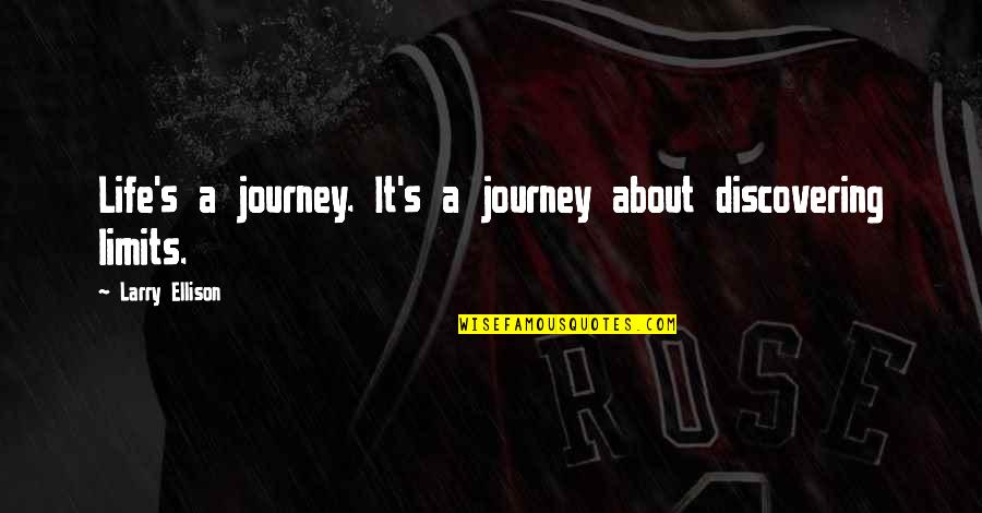 Life Journey With You Quotes By Larry Ellison: Life's a journey. It's a journey about discovering