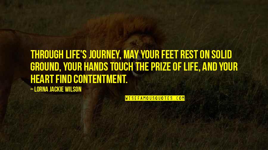 Life Journey With You Quotes By Lorna Jackie Wilson: Through life's journey, may your feet rest on
