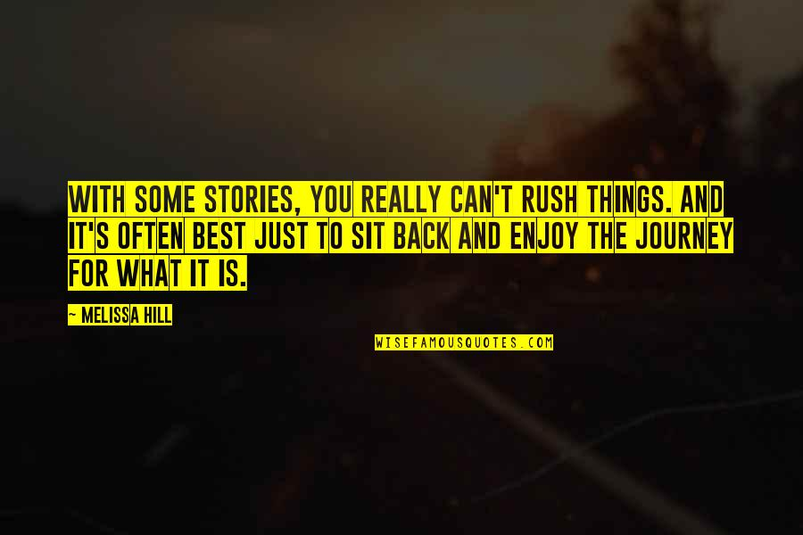 Life Journey With You Quotes By Melissa Hill: With some stories, you really can't rush things.