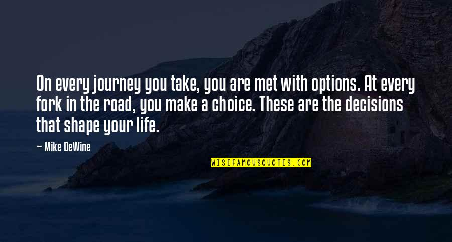 Life Journey With You Quotes By Mike DeWine: On every journey you take, you are met