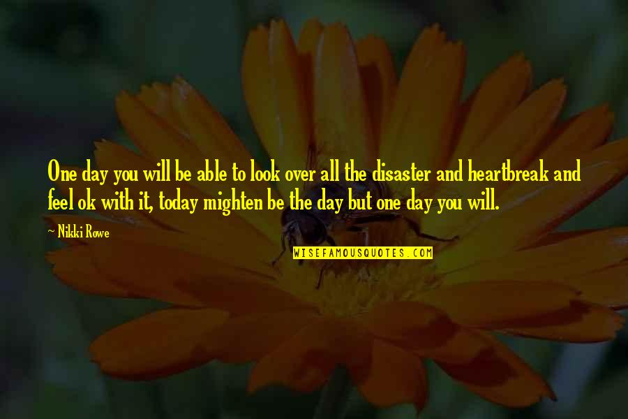 Life Journey With You Quotes By Nikki Rowe: One day you will be able to look
