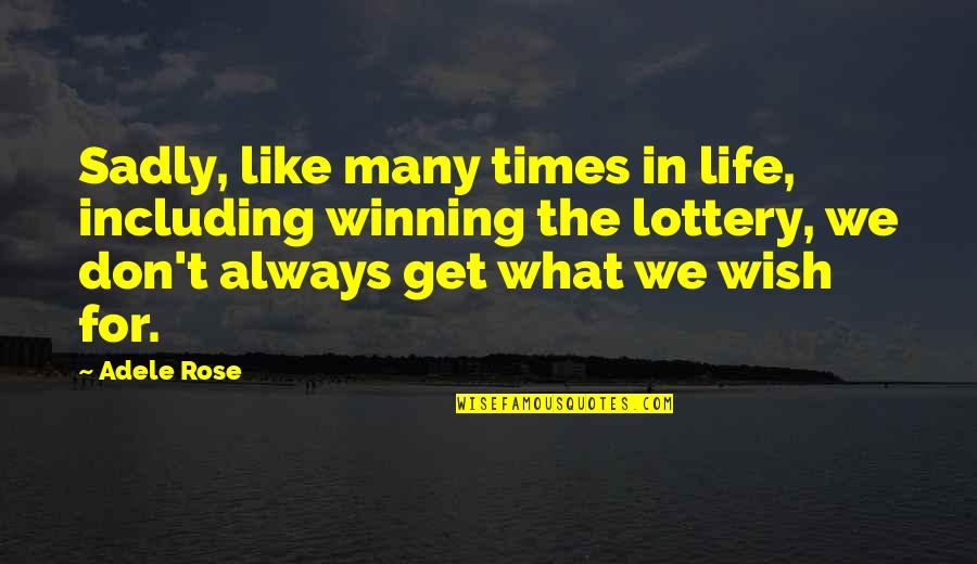 Life Like Rose Quotes By Adele Rose: Sadly, like many times in life, including winning
