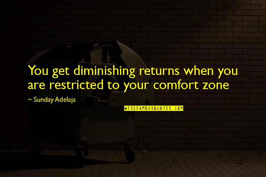 Life Limitation Quotes By Sunday Adelaja: You get diminishing returns when you are restricted