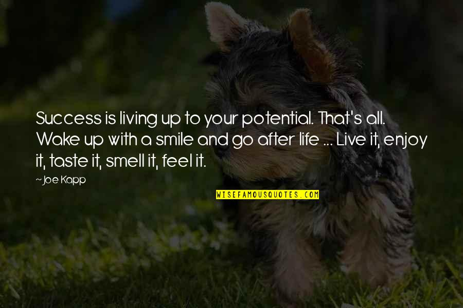 Life Live It Up Quotes By Joe Kapp: Success is living up to your potential. That's