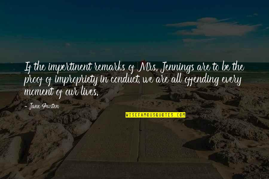 Life Lost Too Young Quotes By Jane Austen: If the impertinent remarks of Mrs. Jennings are