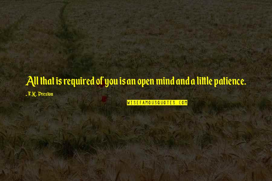 Life Love And Family Quotes By F.K. Preston: All that is required of you is an