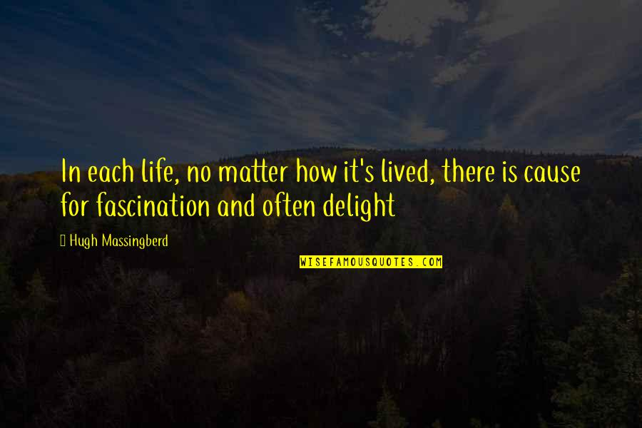 Life Love And Family Quotes By Hugh Massingberd: In each life, no matter how it's lived,