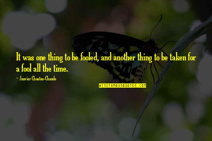 Life Love And Family Quotes By Janvier Chouteu-Chando: It was one thing to be fooled, and