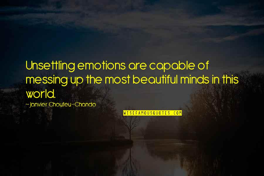Life Love And Regret Quotes By Janvier Chouteu-Chando: Unsettling emotions are capable of messing up the