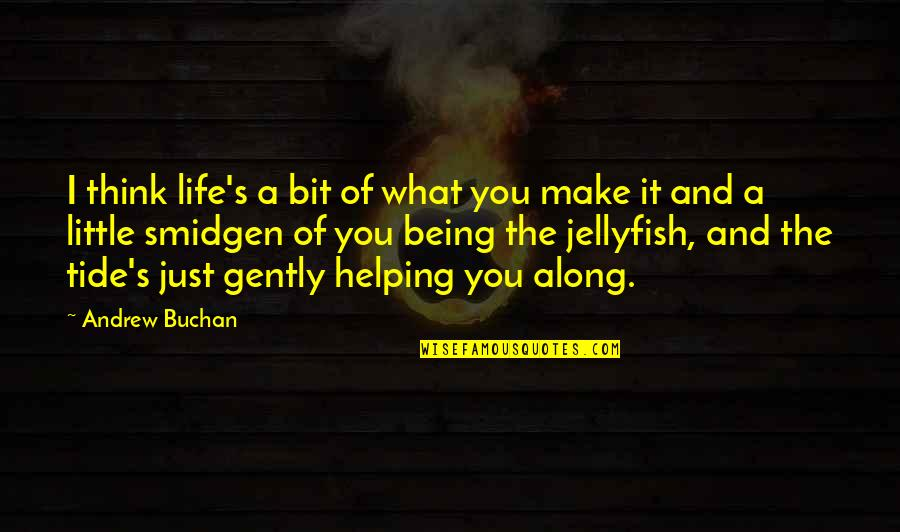 Life Make You Think Quotes By Andrew Buchan: I think life's a bit of what you