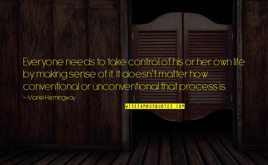 Life Making No Sense Quotes By Mariel Hemingway: Everyone needs to take control of his or