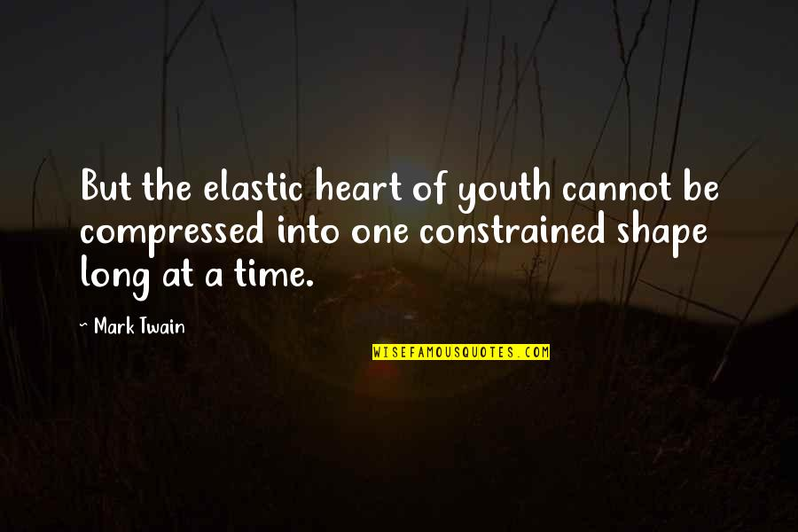 Life Mark Twain Quotes By Mark Twain: But the elastic heart of youth cannot be