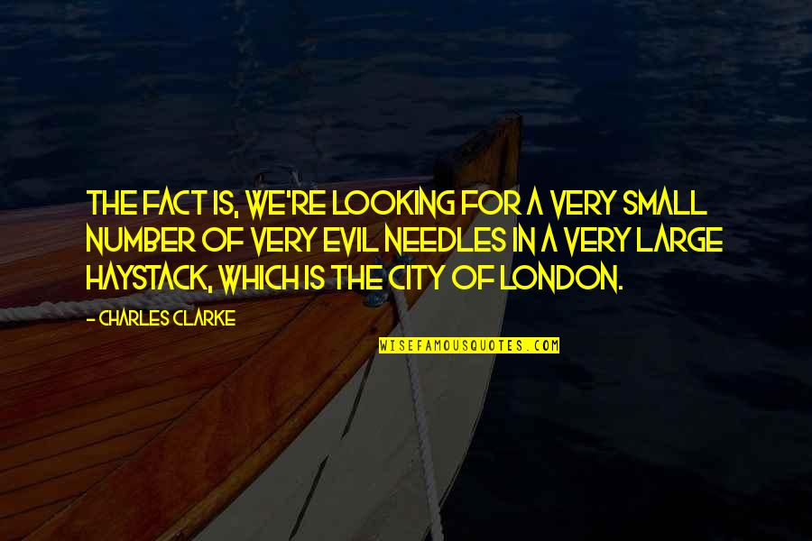 Life Moves Quickly Quotes By Charles Clarke: The fact is, we're looking for a very