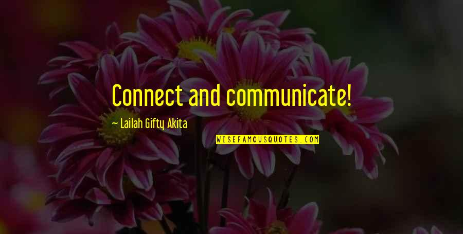 Life N Friends Quotes By Lailah Gifty Akita: Connect and communicate!