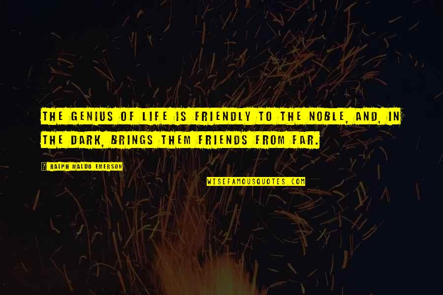 Life N Friends Quotes By Ralph Waldo Emerson: The genius of life is friendly to the