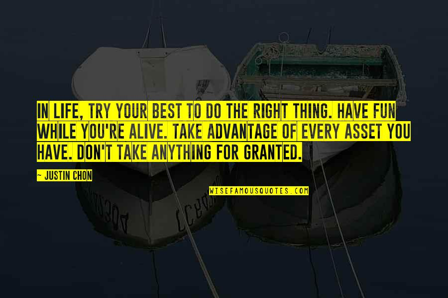 Life N Fun Quotes By Justin Chon: In life, try your best to do the