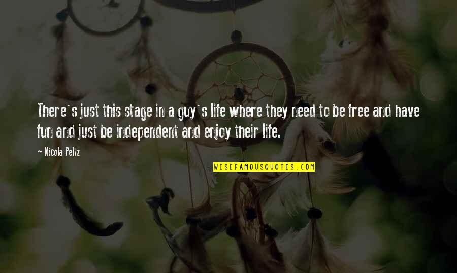 Life N Fun Quotes By Nicola Peltz: There's just this stage in a guy's life