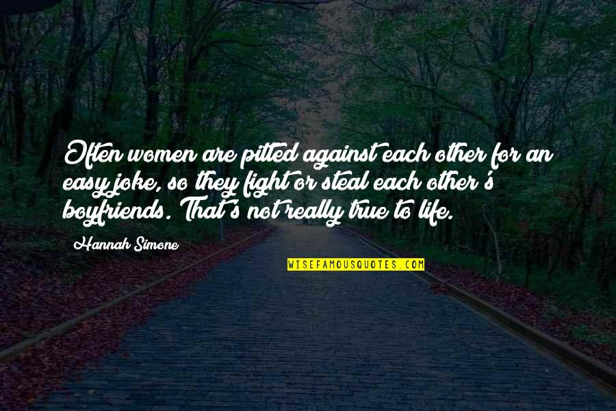 Life Not Easy Quotes By Hannah Simone: Often women are pitted against each other for