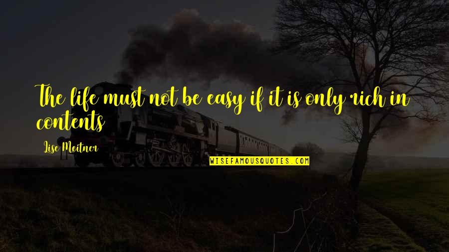 Life Not Easy Quotes By Lise Meitner: The life must not be easy if it