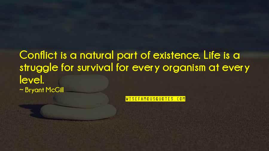 Life Of Struggle Quotes By Bryant McGill: Conflict is a natural part of existence. Life