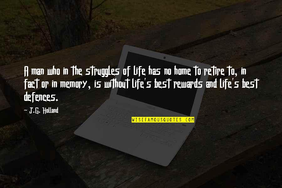 Life Of Struggle Quotes By J.G. Holland: A man who in the struggles of life
